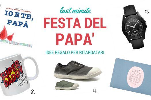IDEE REGALO LAST MINUTE – FESTA DEL PAPA' PER RITARDATARI